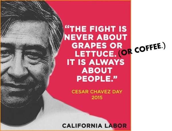 The Fight is Never About Lettuce or Grapes or Coffee